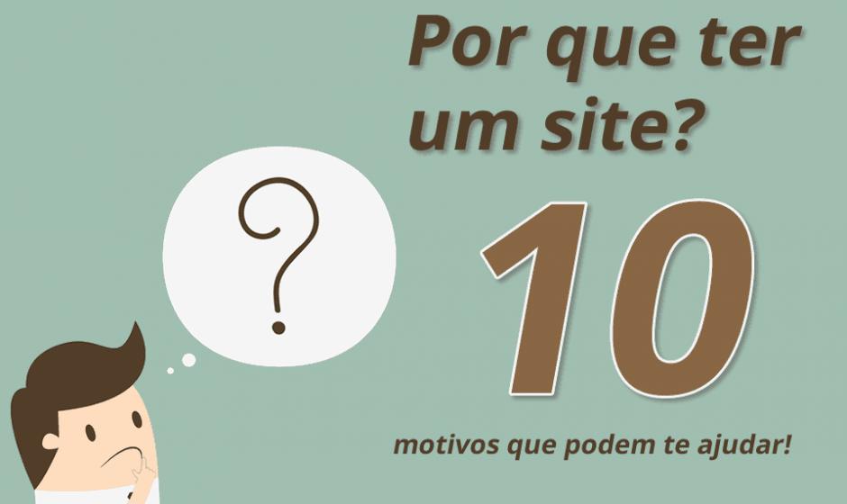 10 motivos de porquê ter um site?